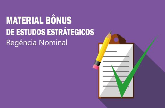MATERIAL BÔNUS DE ESTUDOS ESTRÁTEGICOS - Regência Nominal