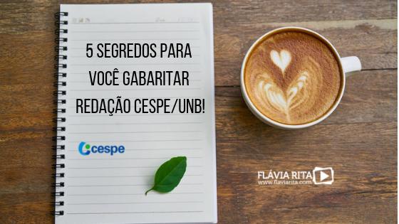 Redação Cespe: 5 segredos para você gabaritar!