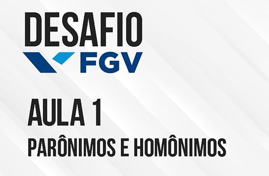 Desafio FGV – Parônimos e Homônimos