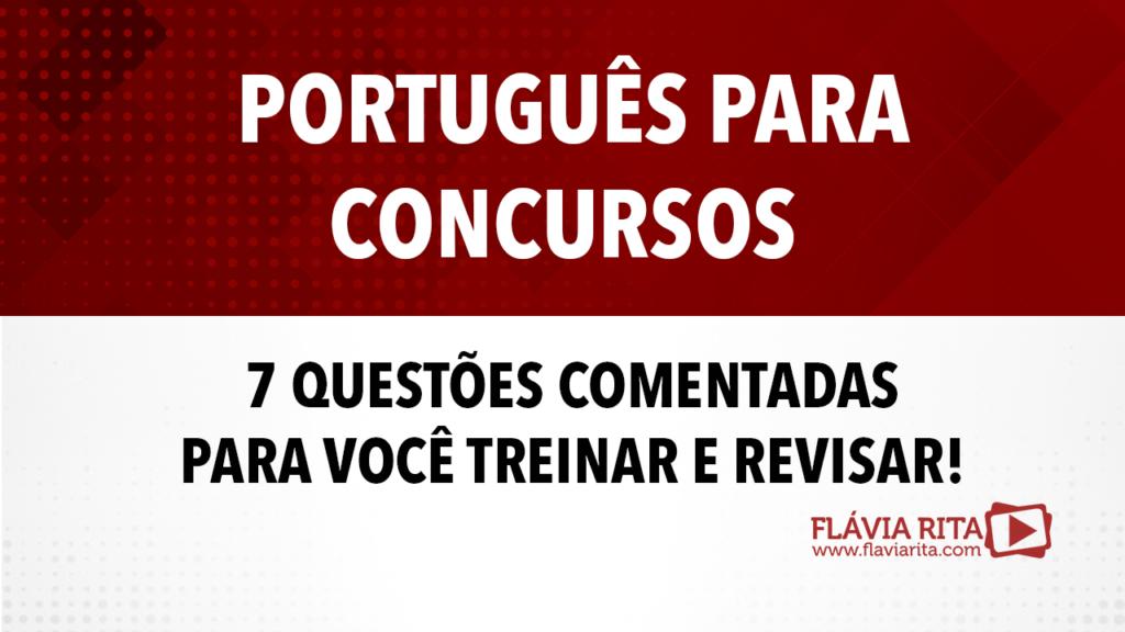 Português para Concursos - 7 questões para você treinar