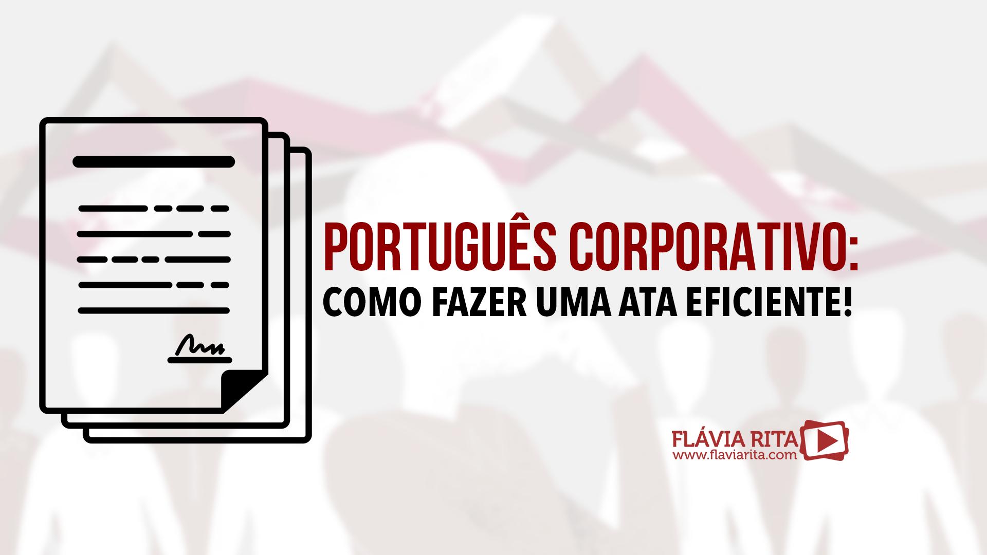 Português Corporativo - Como fazer uma ata eficiente
