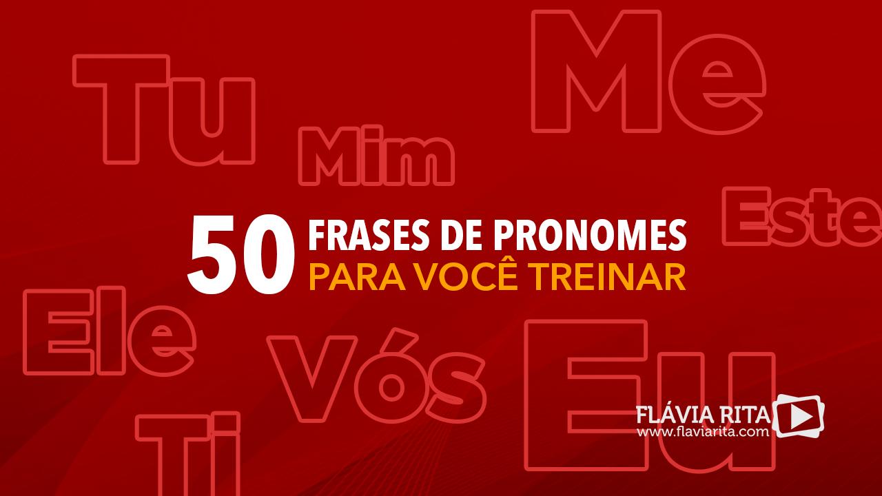 50 frases de pronomes para treinar