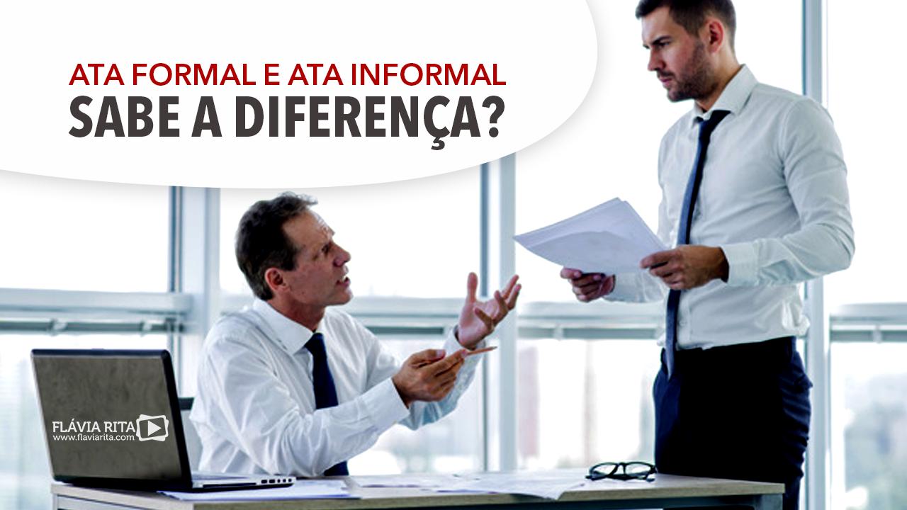 Ata formal e ata informal - Sabe a diferença?