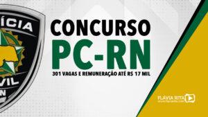 Concurso PCRN: 301 vagas e remuneração até R$ 17 mil. Edital iminente!