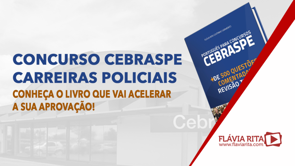 Concurso Cebraspe carreiras policiais: conheça o livro que vai acelerar a sua aprovação!