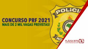 Prova concurso PRF 2021: projeto básico em elaboração. Mais de 2 mil vagas previstas!