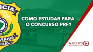 Como estudar para concurso PRF? Crie o hábito e acelere a sua aprovação!