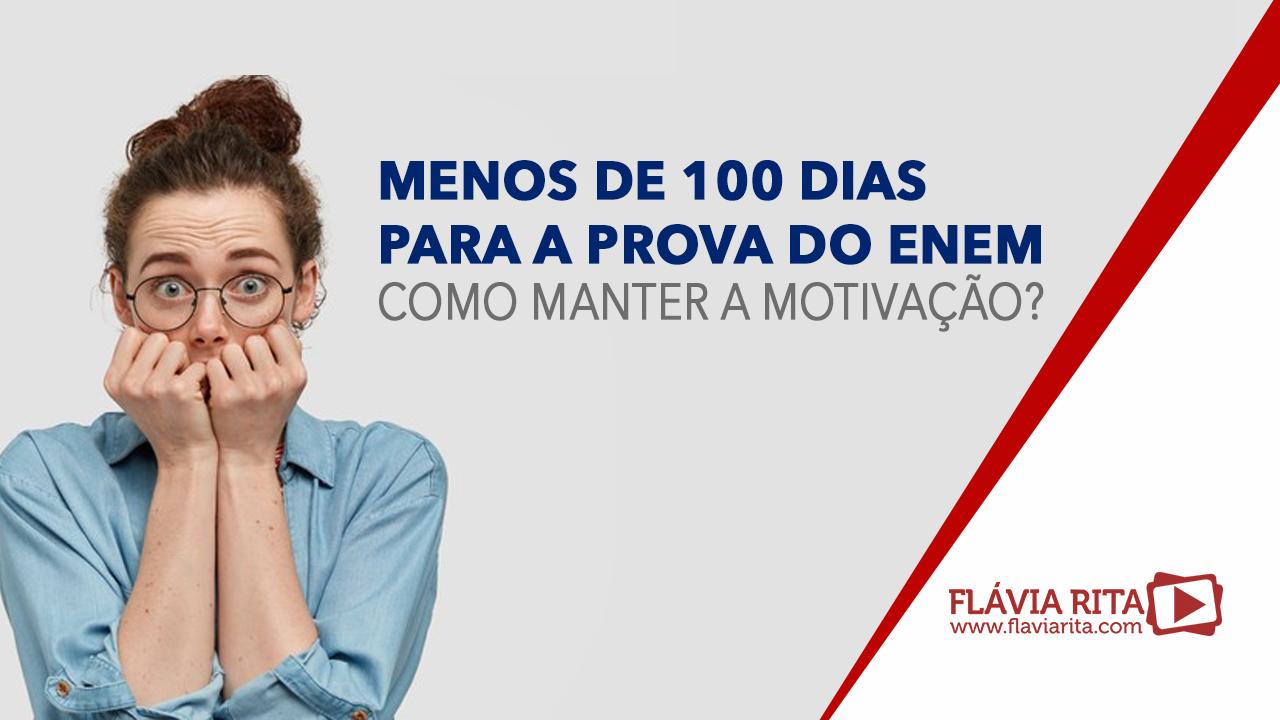 Menos de 100 dias para a prova do ENEM: como manter a motivação?