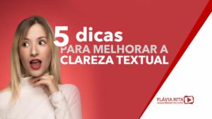5 dicas para melhorar a clareza textual