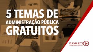 5 temas de Administração Pública para você treinar