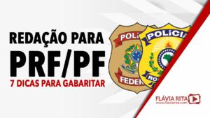 Redação para concurso PRF/PF: 7 dicas para gabaritar