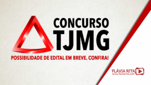 Concurso TJMG: possibilidade de edital em breve. Confira!