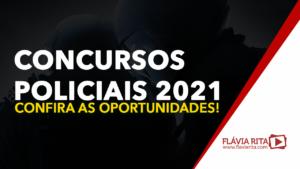Concursos Policiais 2021 - Confira as oportunidades!