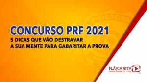 Edital concurso PRF 2021: 5 dicas que vão destravar a sua mente para gabaritar a prova