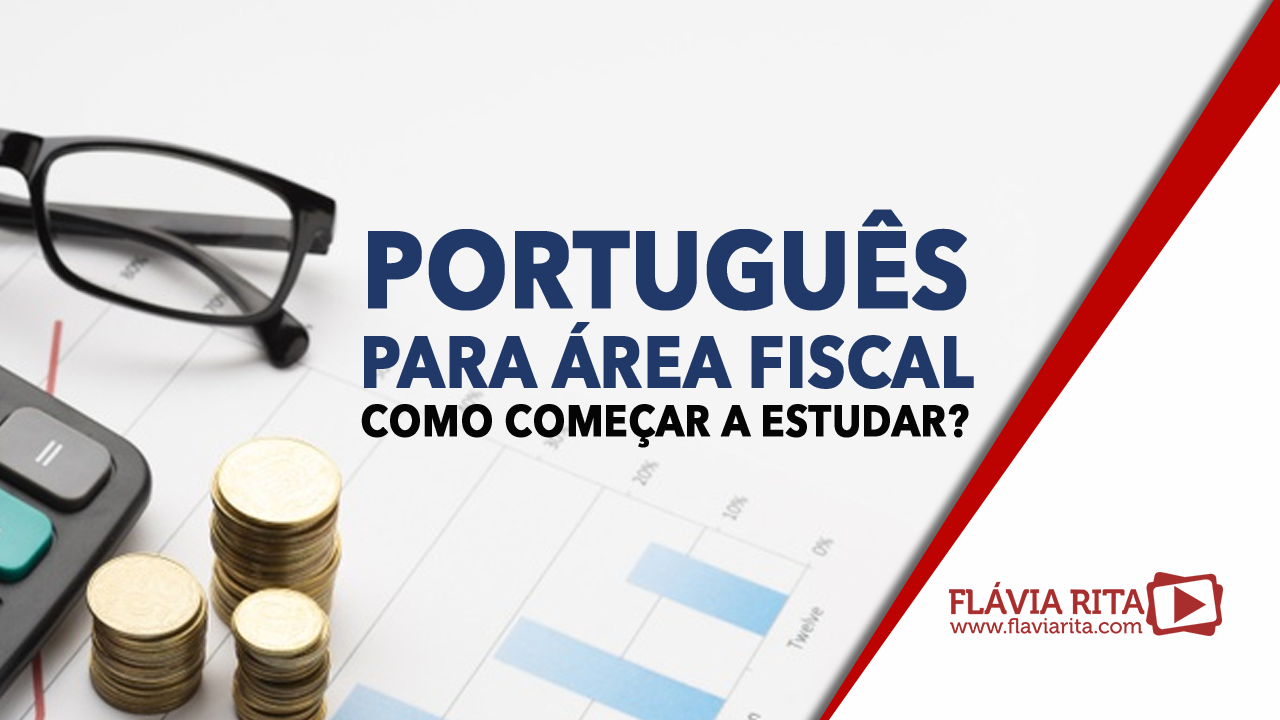 Português para área fiscal: como começar a estudar?