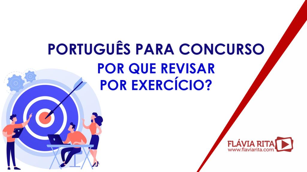 Português pra concurso 2021: Por que revisar por exercício?