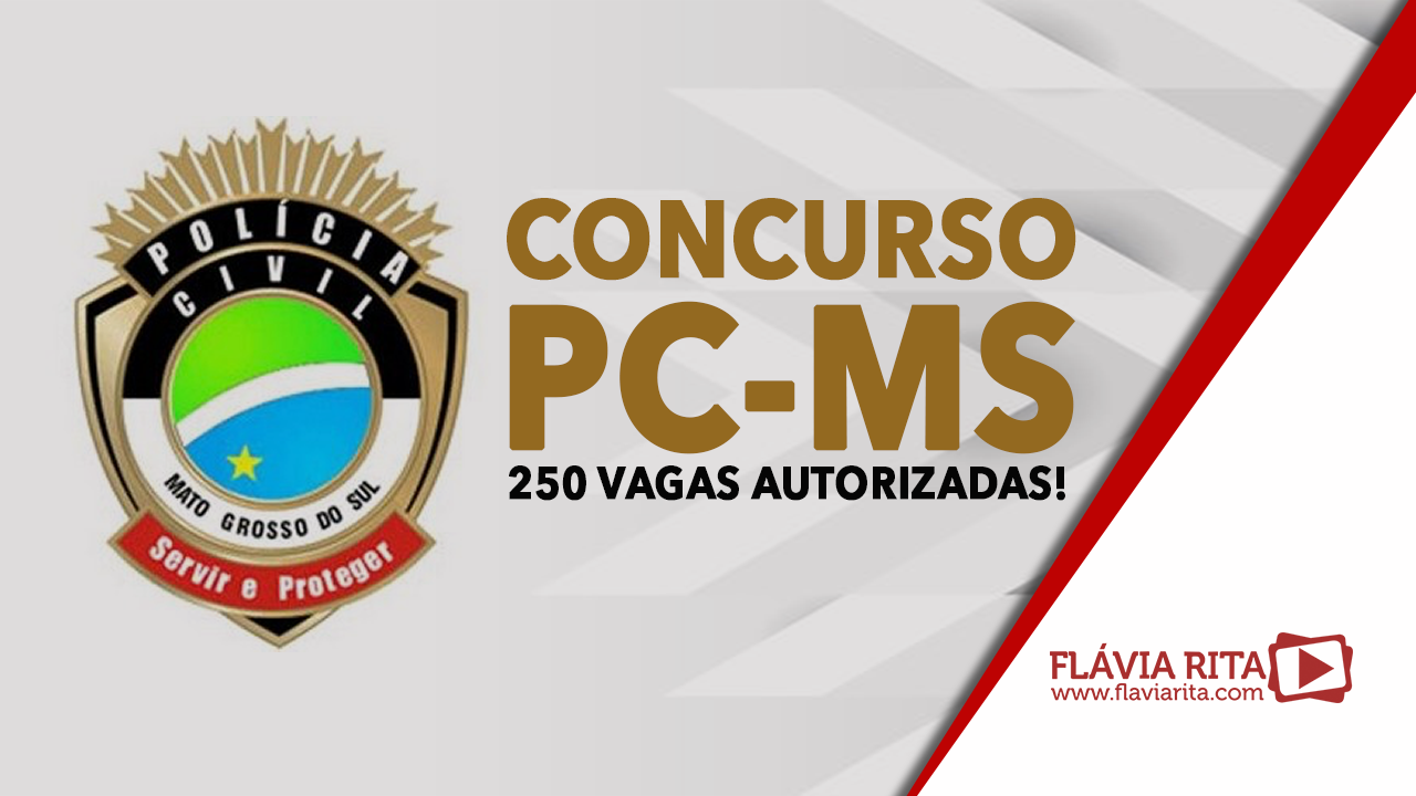 Concurso PC-MS : 250 vagas autorizadas!