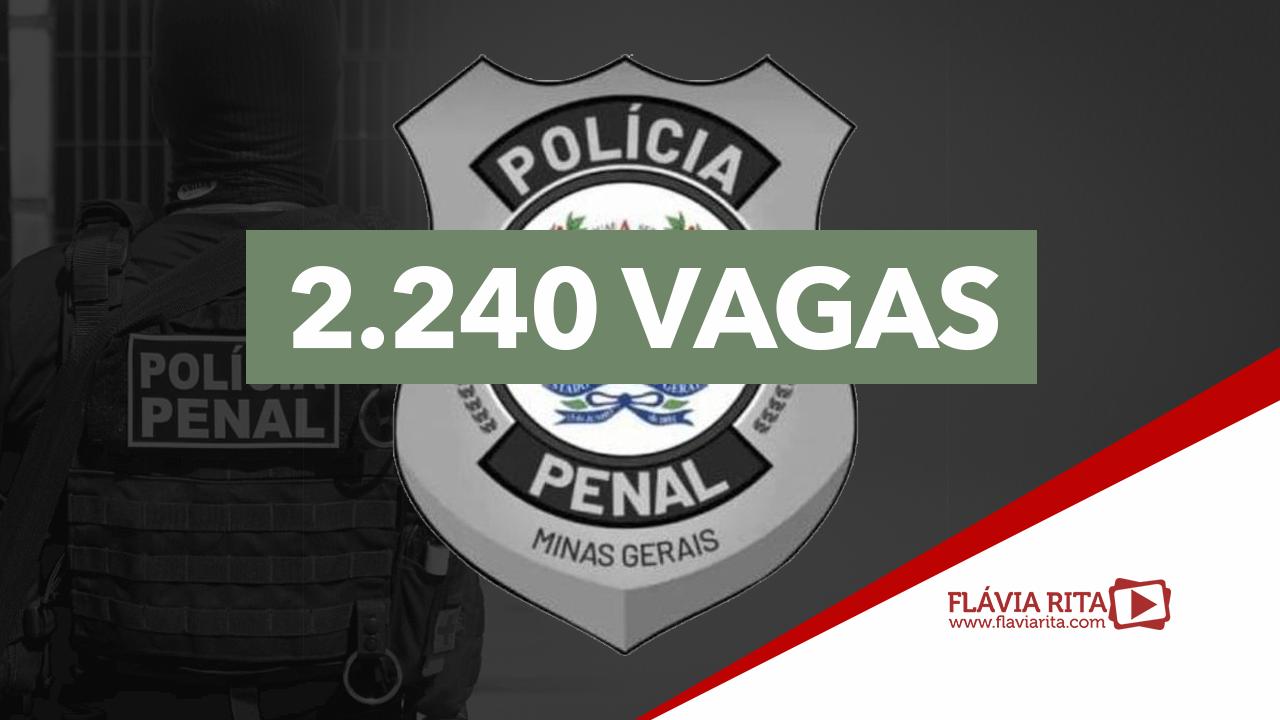 Concurso Polícia Penal MG: 2.240 vagas para nível médio.