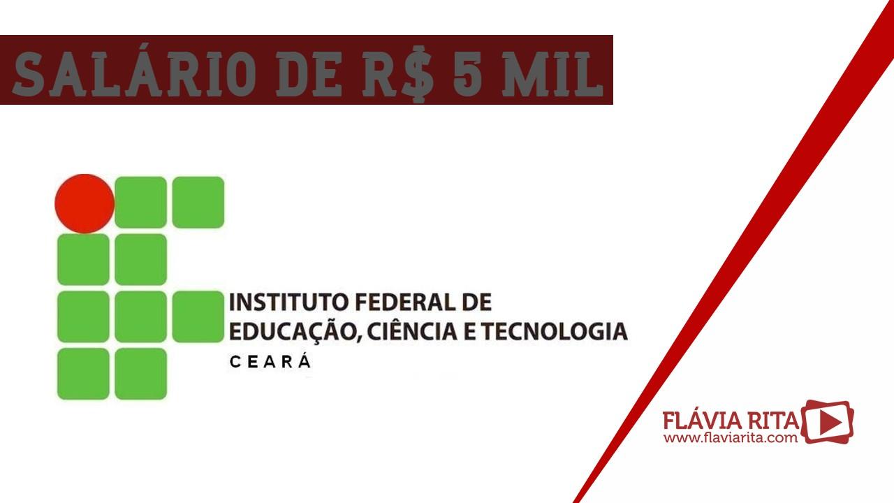 Concurso IFCE: saiu edital. São 49 vagas e remuneração até R$ 5 mil